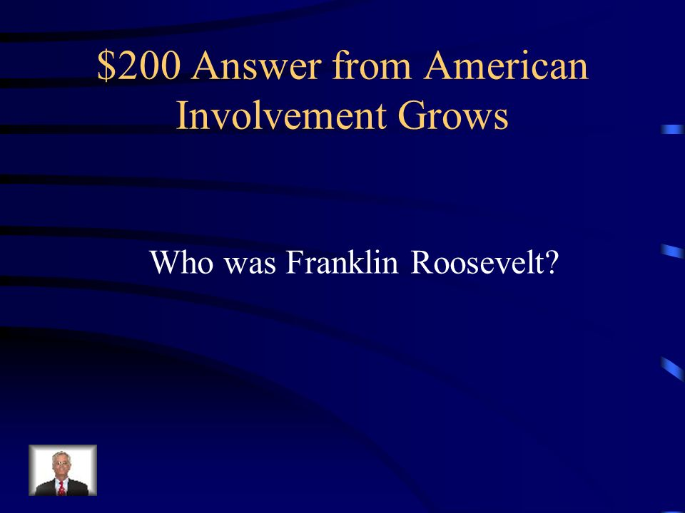 $200 Question from American Involvement Grows Who was the U.S.