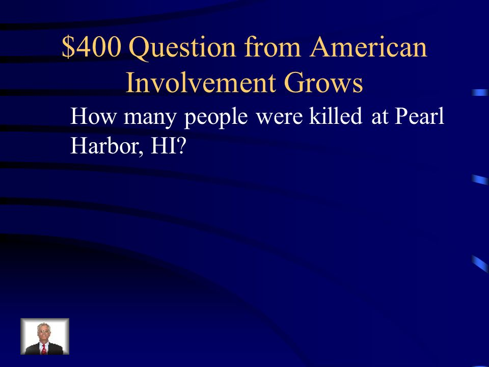 $300 Answer from American Involvement Grows Who was Japan