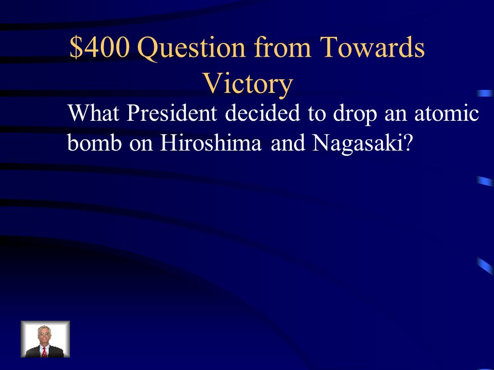 $300 Answer from Towards Victory What is Japan