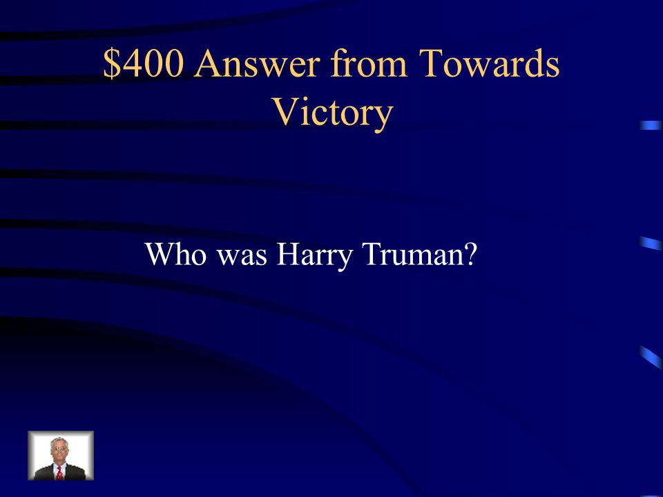 $400 Question from Towards Victory What President decided to drop an atomic bomb on Hiroshima and Nagasaki