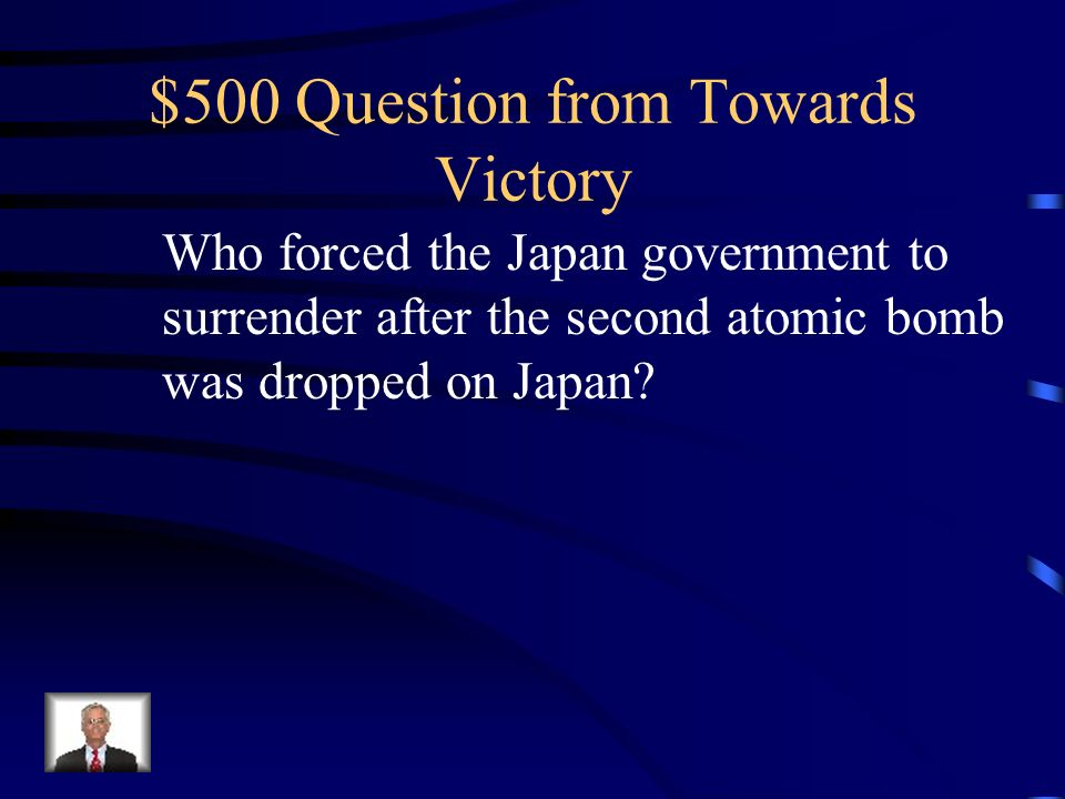 $400 Answer from Towards Victory Who was Harry Truman