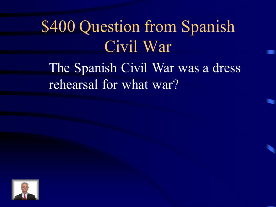 $300 Answer from Spanish Civil War Who is Francisco Franco