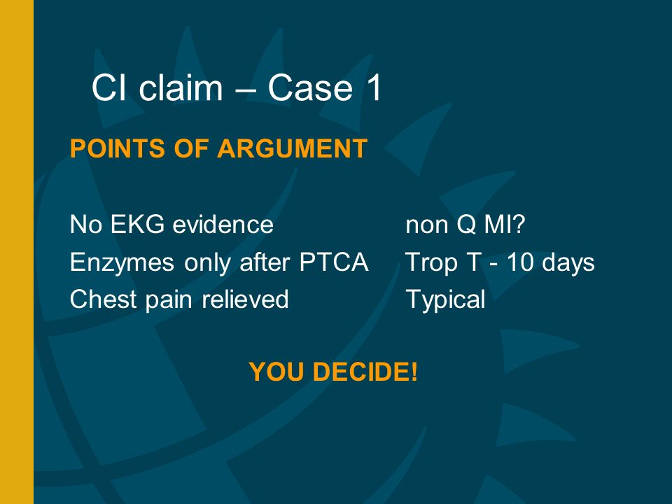 CI claim – Case 1 POINTS OF ARGUMENT No EKG evidence non Q MI.