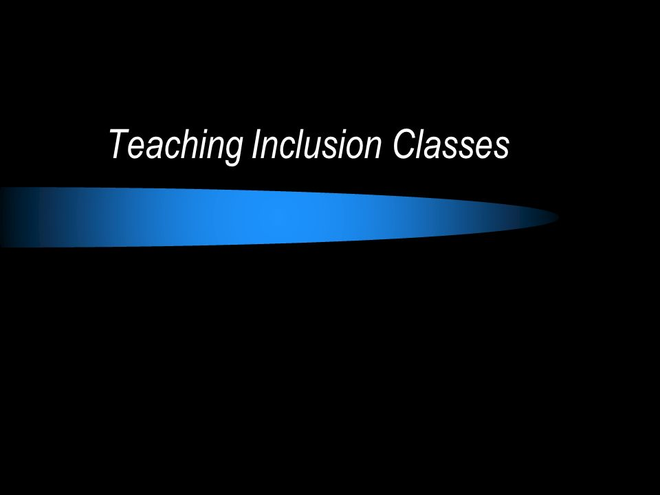 Teaching Inclusion Classes