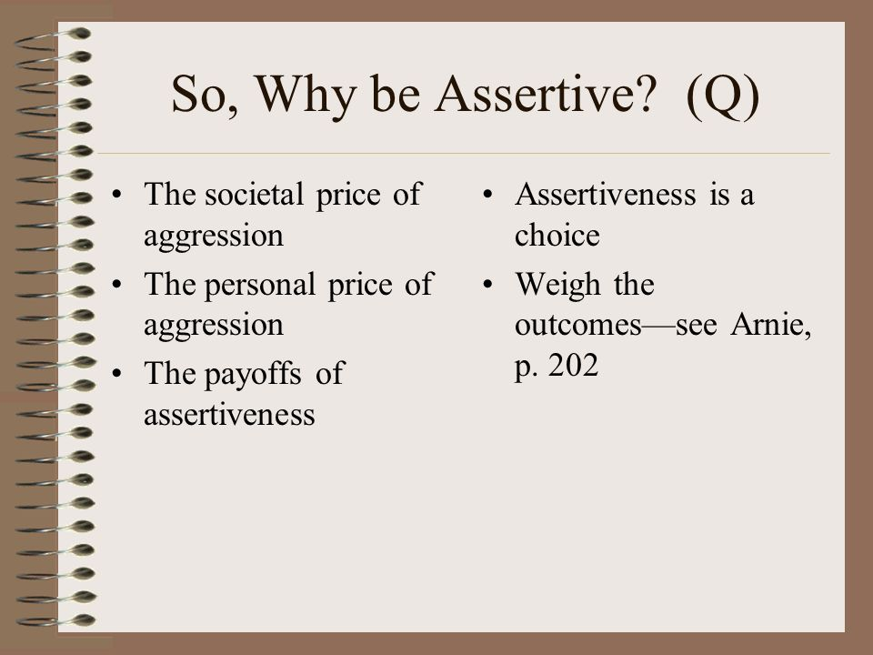 So, Why be Assertive.