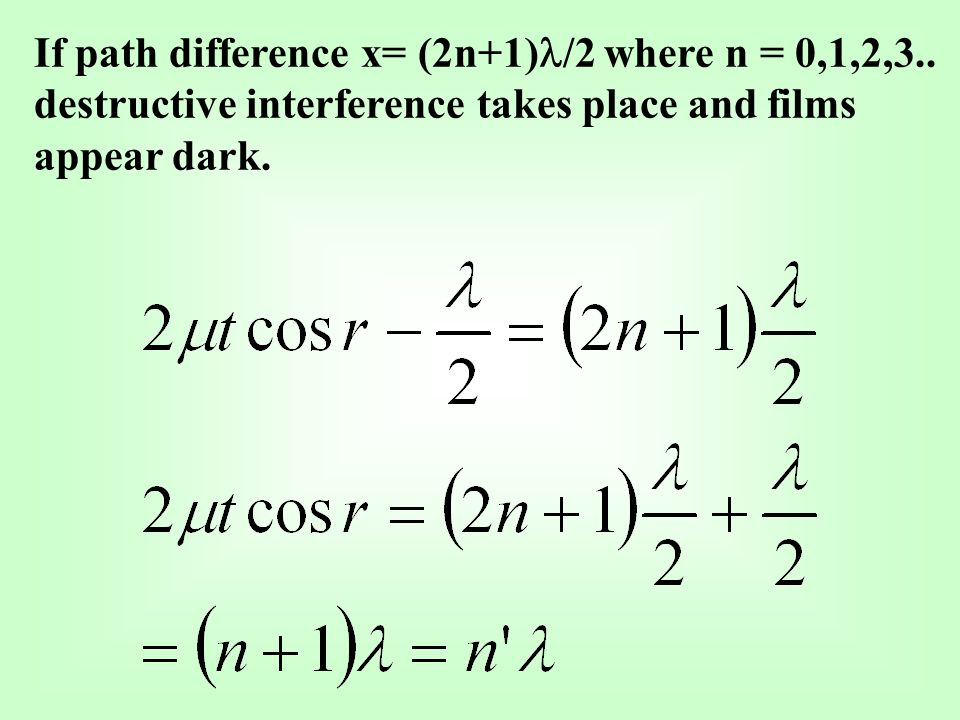If path difference x= (2n+1) /2 where n = 0,1,2,3..