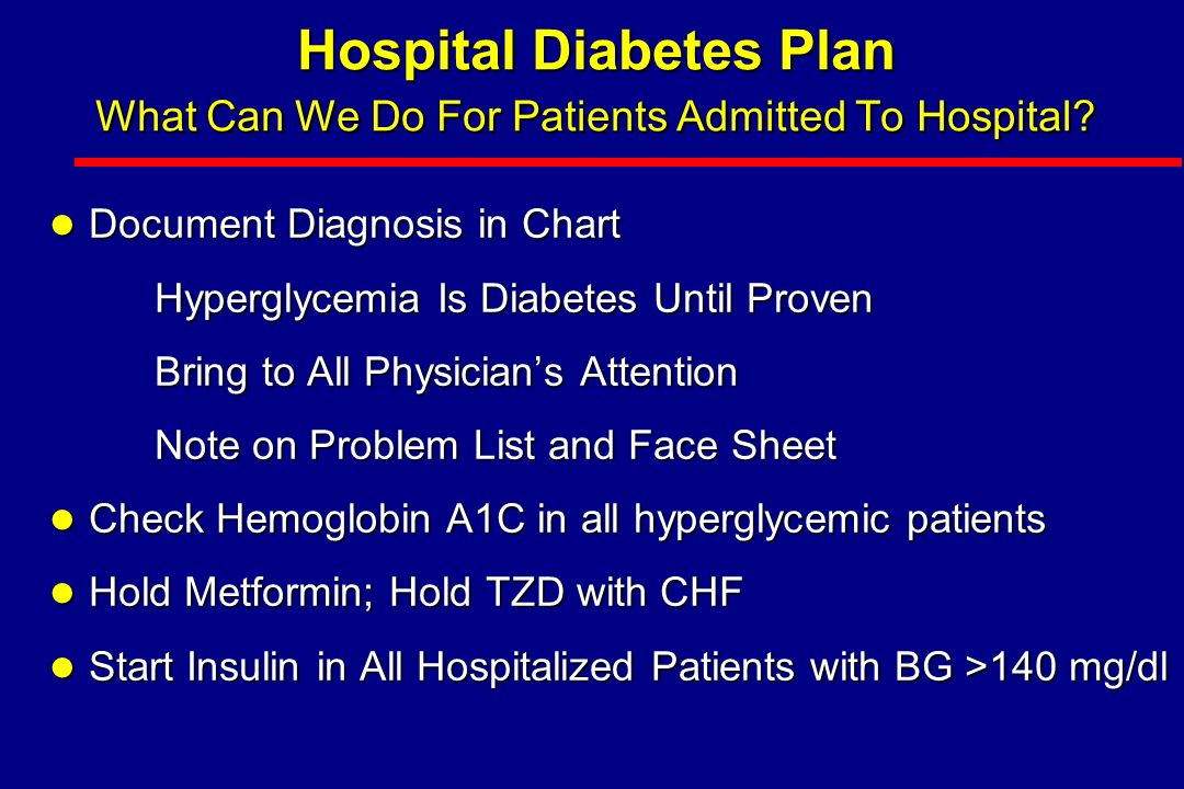 Hospital Diabetes Plan What Can We Do For Patients Admitted To Hospital.