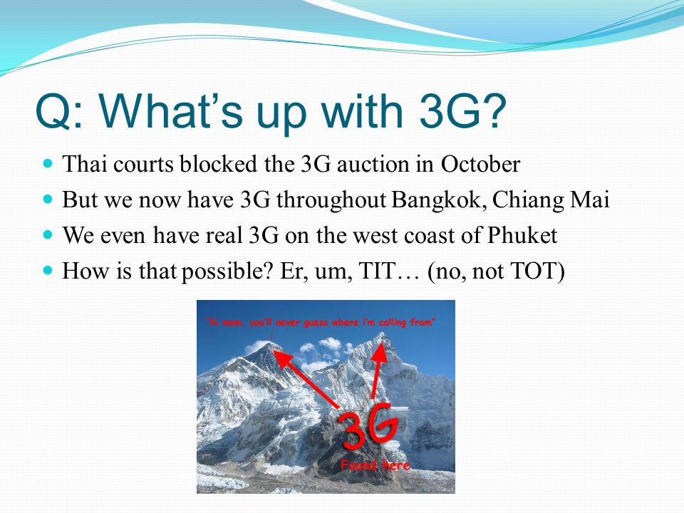 Q: Whats up with 3G.