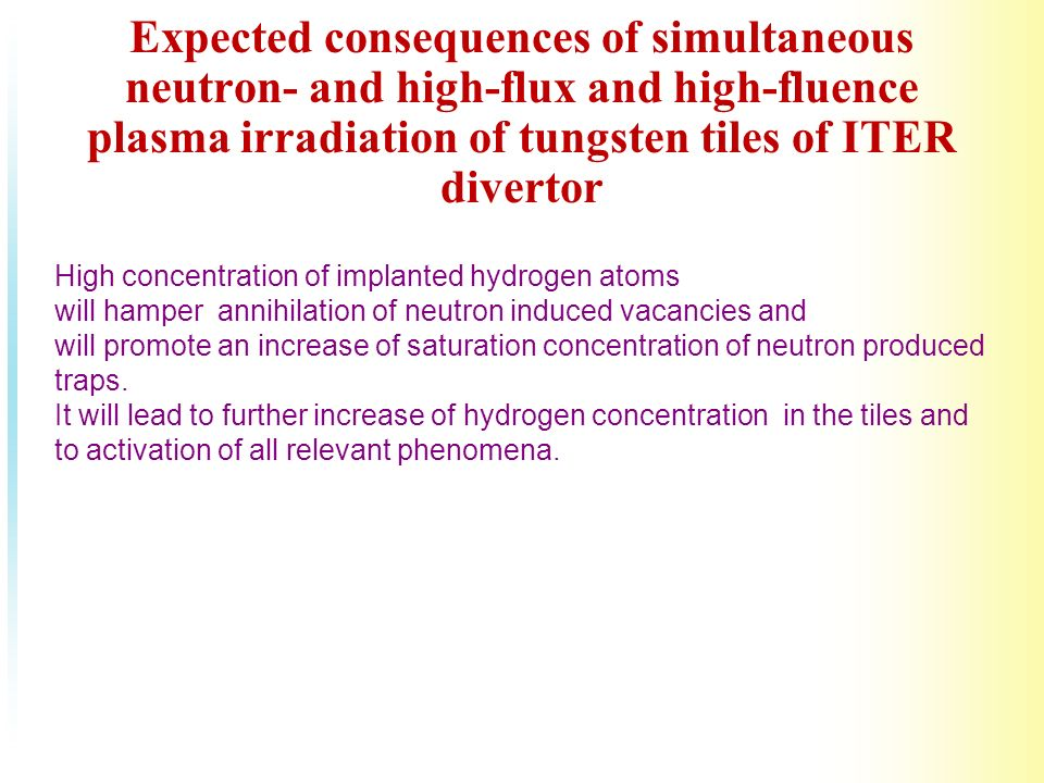 Expected consequences of simultaneous neutron- and high-flux and high-fluence plasma irradiation of tungsten tiles of ITER divertor High concentration of implanted hydrogen atoms will hamper annihilation of neutron induced vacancies and will promote an increase of saturation concentration of neutron produced traps.