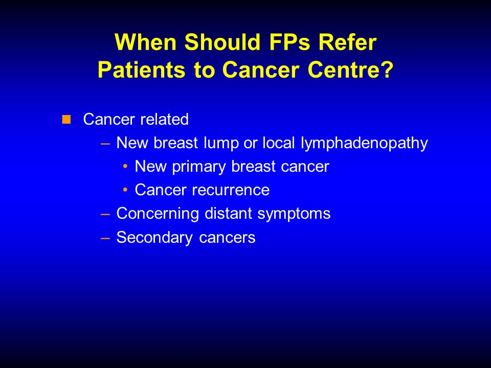 When Should FPs Refer Patients to Cancer Centre.