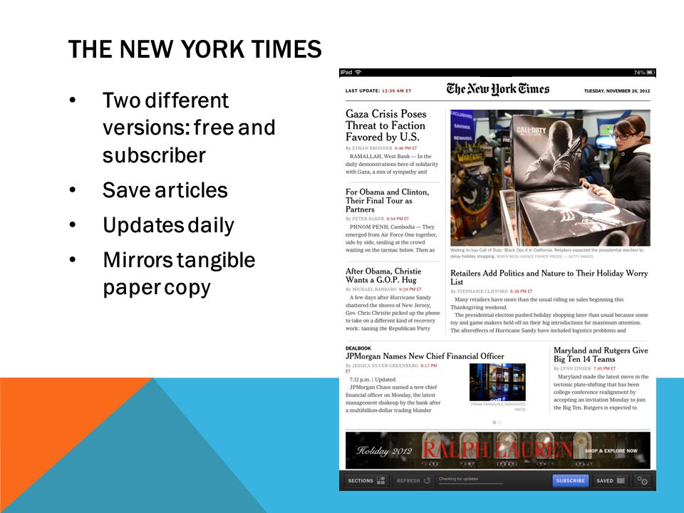 Two different versions: free and subscriber Save articles Updates daily Mirrors tangible paper copy THE NEW YORK TIMES