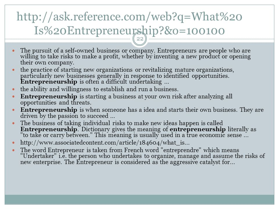 q=What%20 Is%20Entrepreneurship &o= The pursuit of a self-owned business or company.
