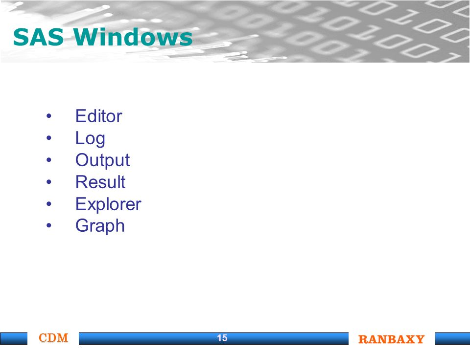 CDM 15 Editor Log Output Result Explorer Graph SAS Windows