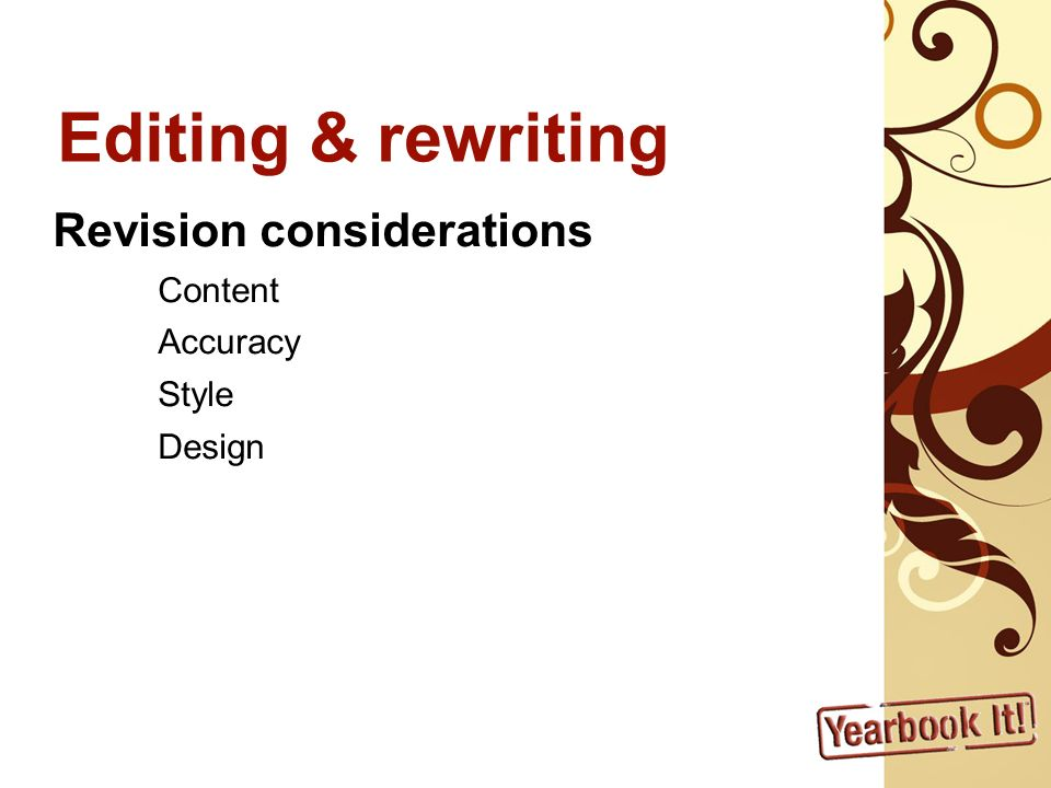 Editing & rewriting Revision considerations Content Accuracy Style Design