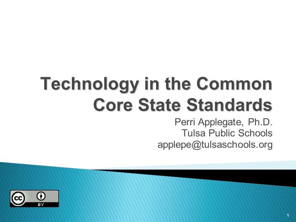 1 Technology in the Common Core State Standards Perri Applegate, Ph.D.