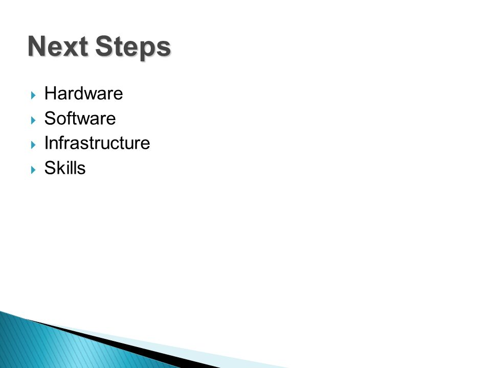 Hardware Software Infrastructure Skills Next Steps