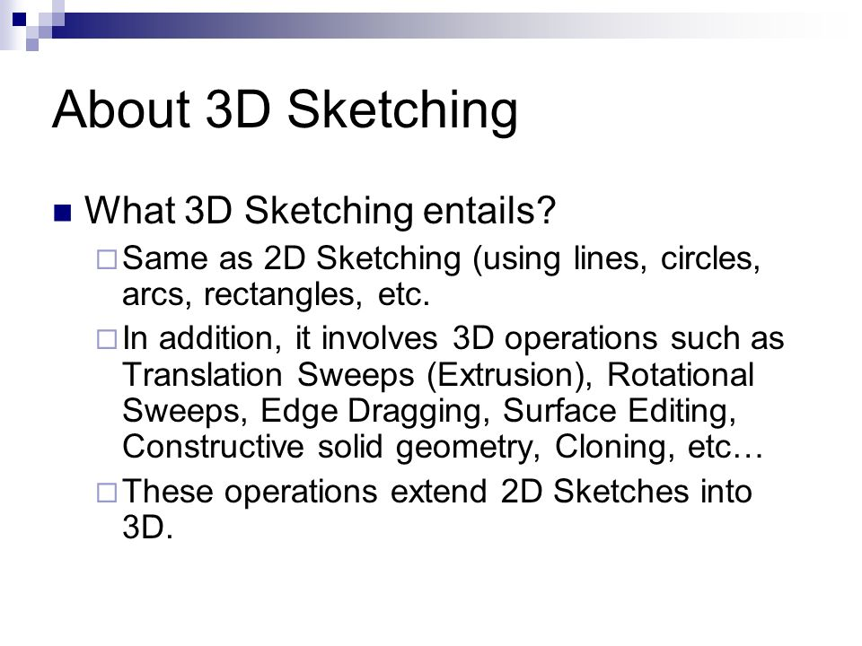 About 3D Sketching What 3D Sketching entails.