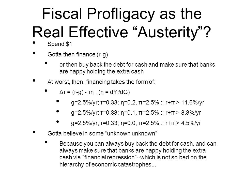Fiscal Profligacy as the Real Effective Austerity.