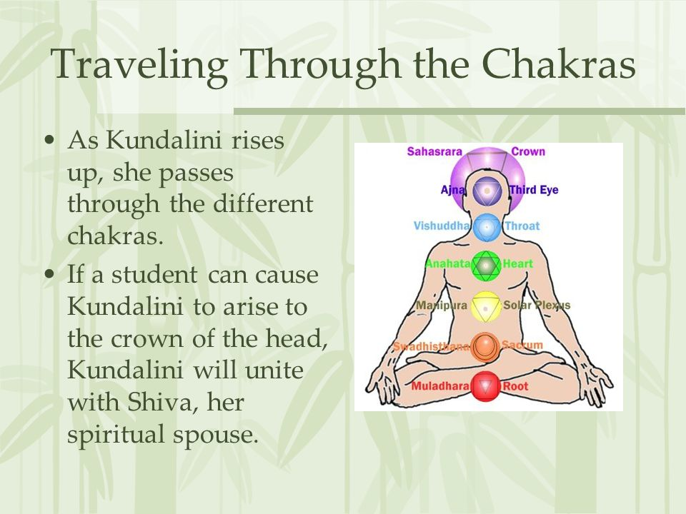 Traveling Through the Chakras As Kundalini rises up, she passes through the different chakras.