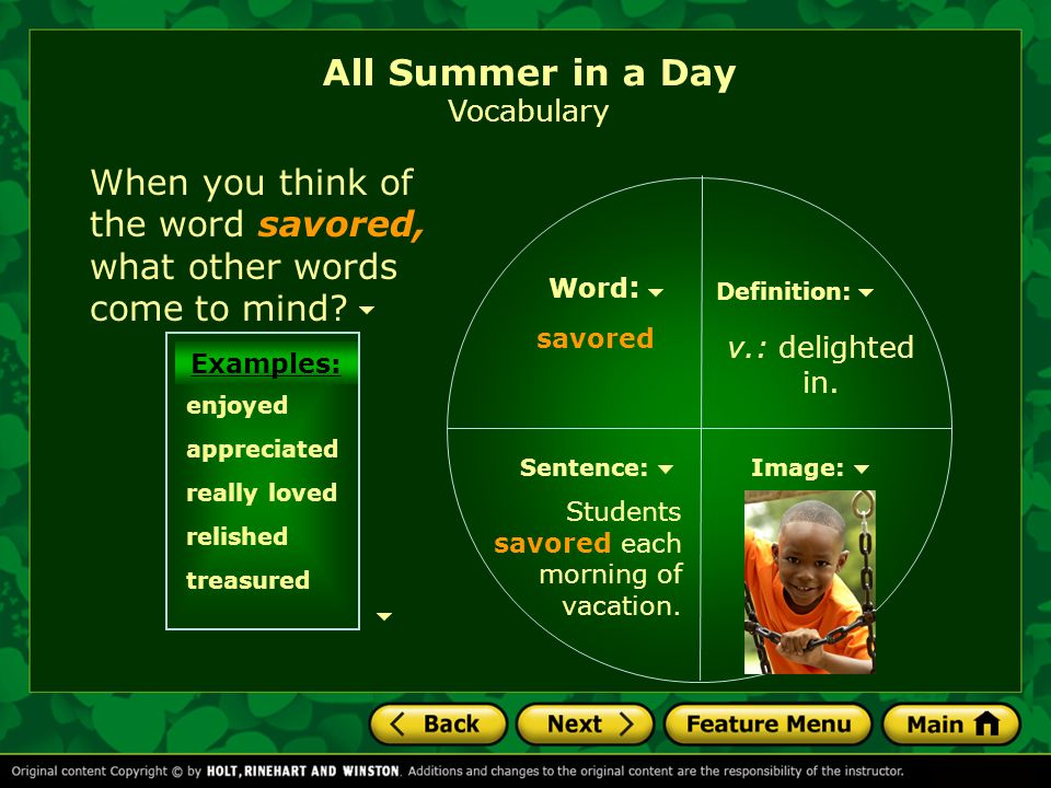 All Summer in a Day Vocabulary If you have savored an experience, you might have wished it would never end.