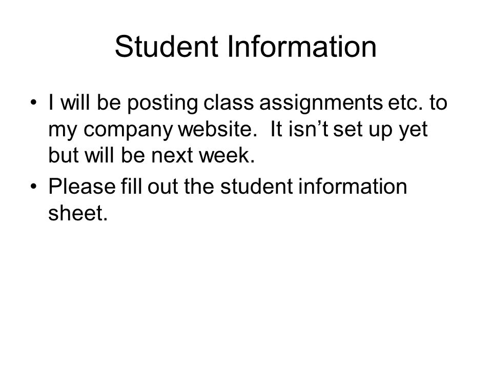 Student Information I will be posting class assignments etc.