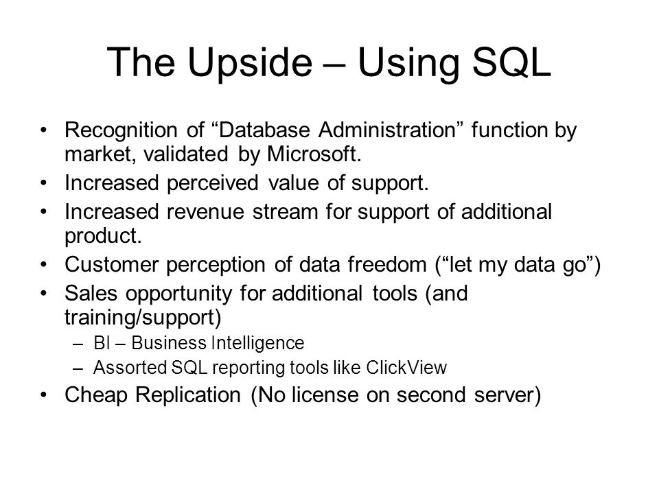 The Upside – Using SQL Recognition of Database Administration function by market, validated by Microsoft.