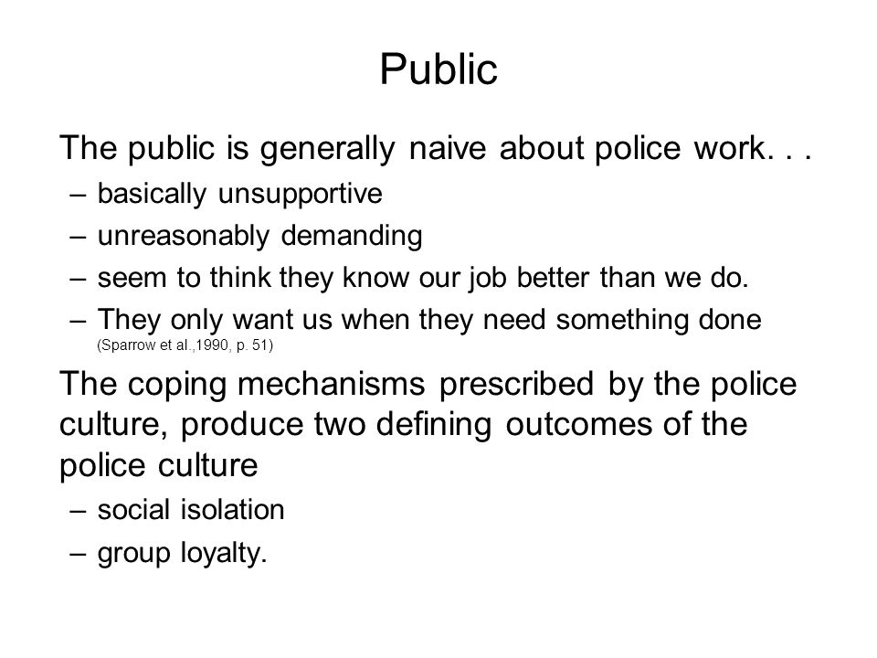 Public The public is generally naive about police work...