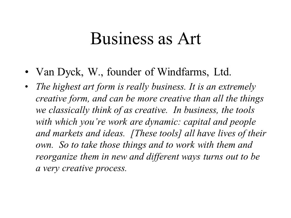 Business as Art Van Dyck, W., founder of Windfarms, Ltd.
