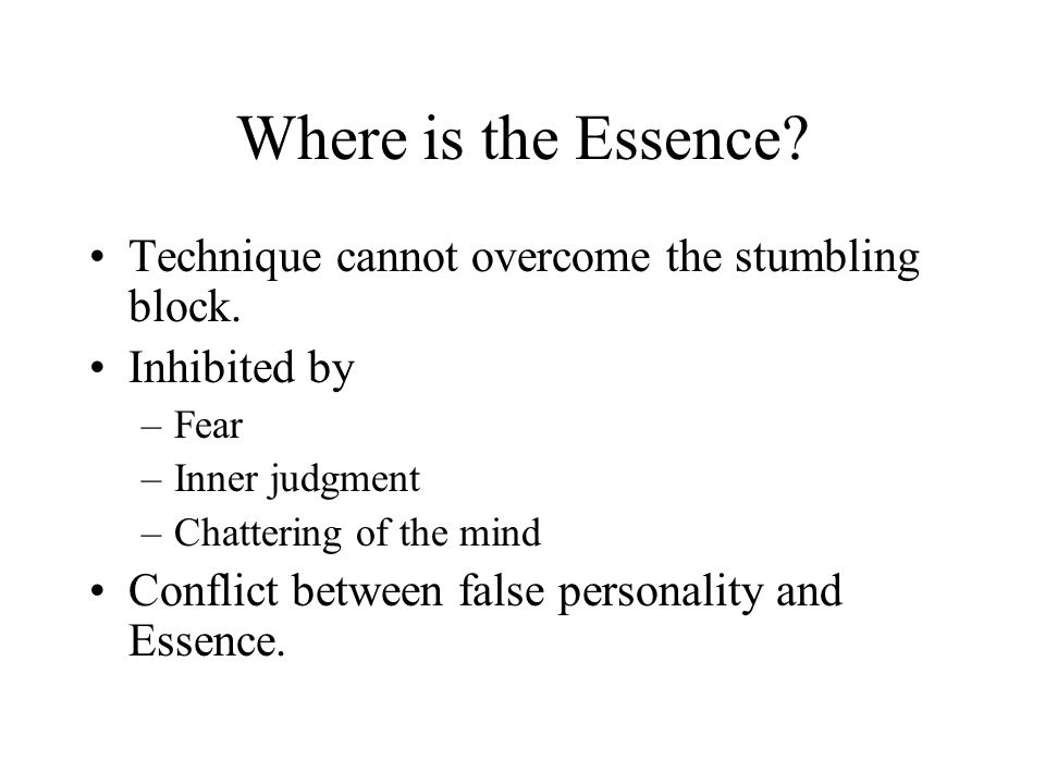 Where is the Essence. Technique cannot overcome the stumbling block.
