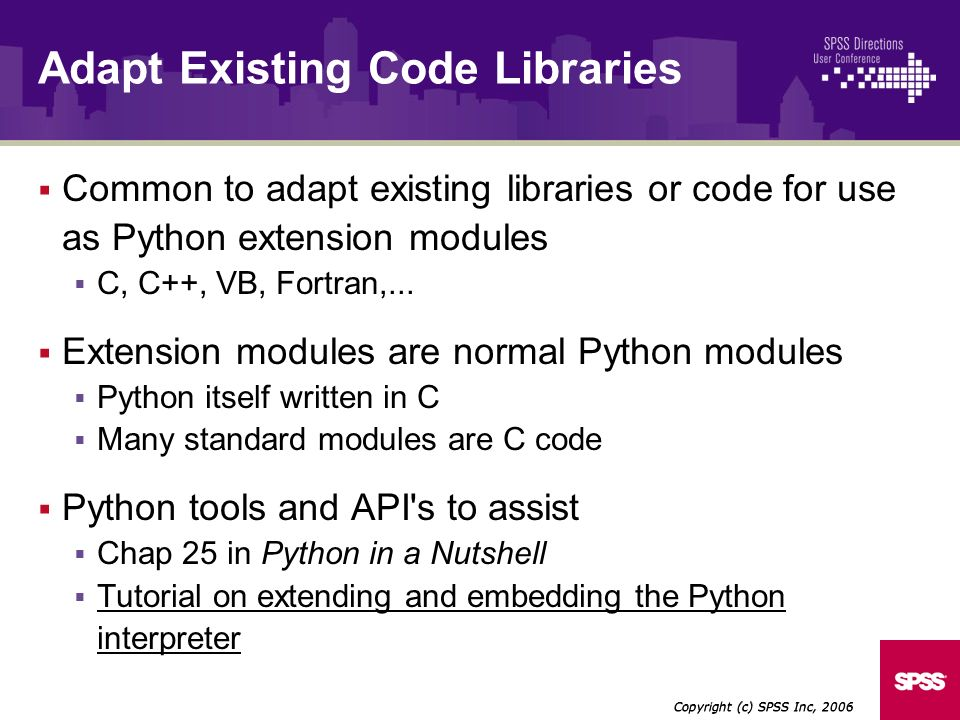 Common to adapt existing libraries or code for use as Python extension modules C, C++, VB, Fortran,...