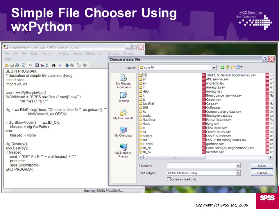 Copyright (c) SPSS Inc, 2006 Simple File Chooser Using wxPython