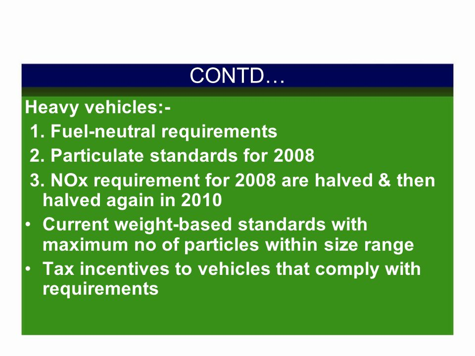 CONTD… Heavy vehicles:- 1. Fuel-neutral requirements 2.