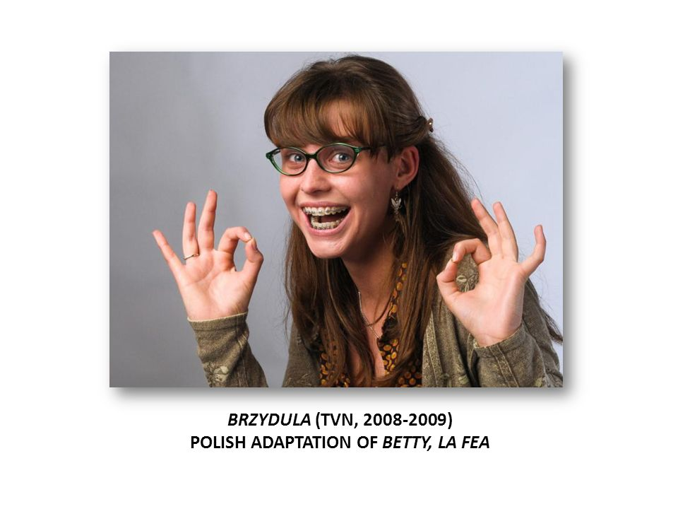 BRZYDULA (TVN, ) POLISH ADAPTATION OF BETTY, LA FEA