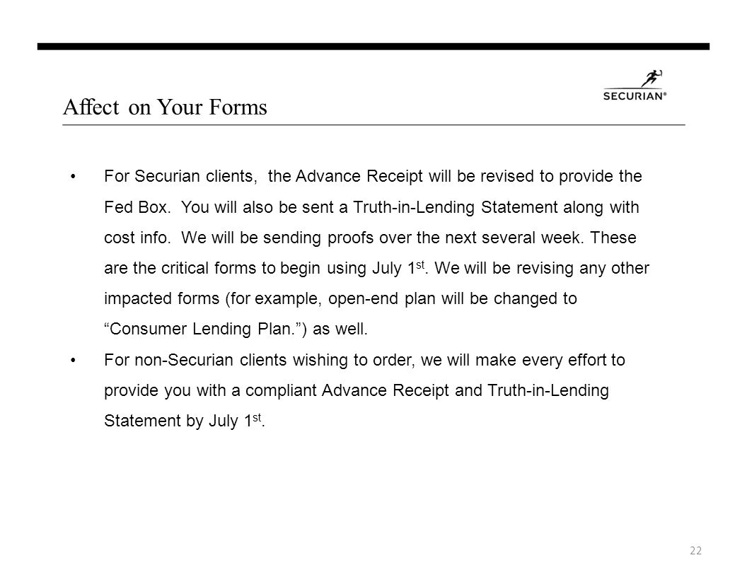 Affect on Your Forms For Securian clients, the Advance Receipt will be revised to provide the Fed Box.