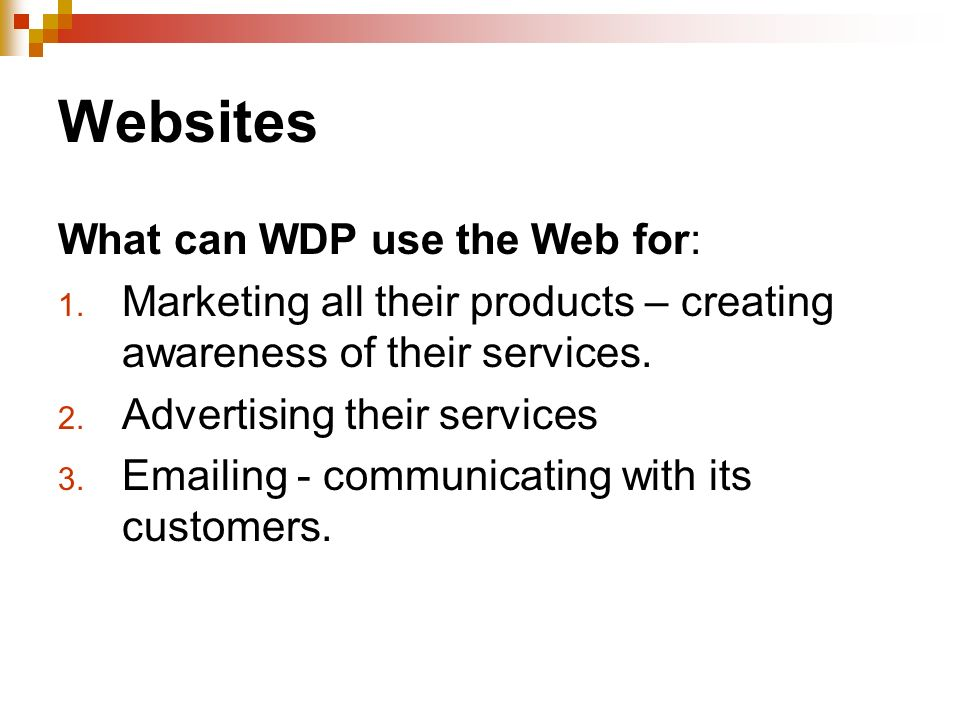 What can WDP use the Web for: 1.