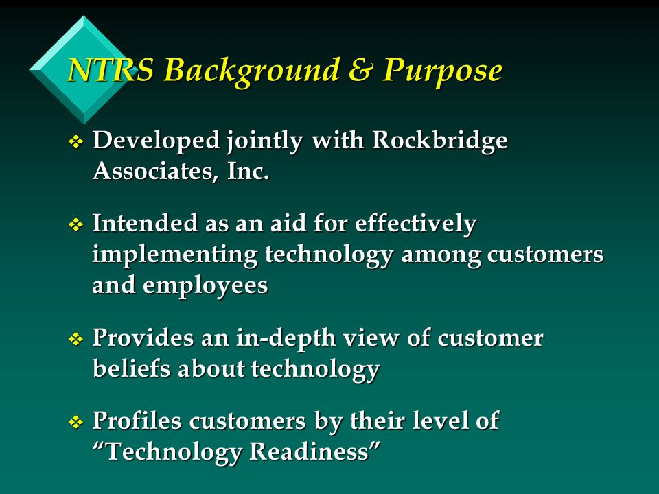 NTRS Background & Purpose v Developed jointly with Rockbridge Associates, Inc.