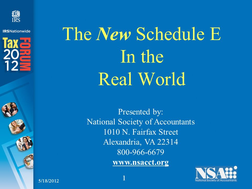 1 The New Schedule E In the Real World Presented by: National Society of Accountants 1010 N.