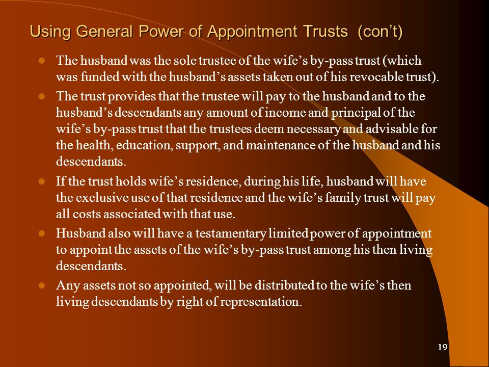 19 The husband was the sole trustee of the wifes by-pass trust (which was funded with the husbands assets taken out of his revocable trust).