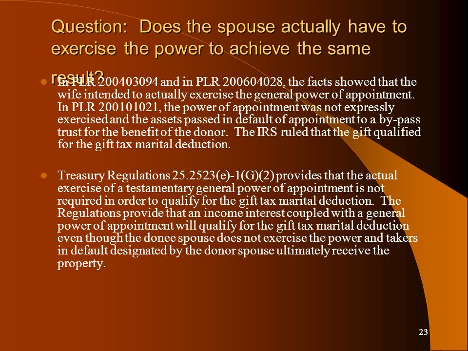 23 Question: Does the spouse actually have to exercise the power to achieve the same result.