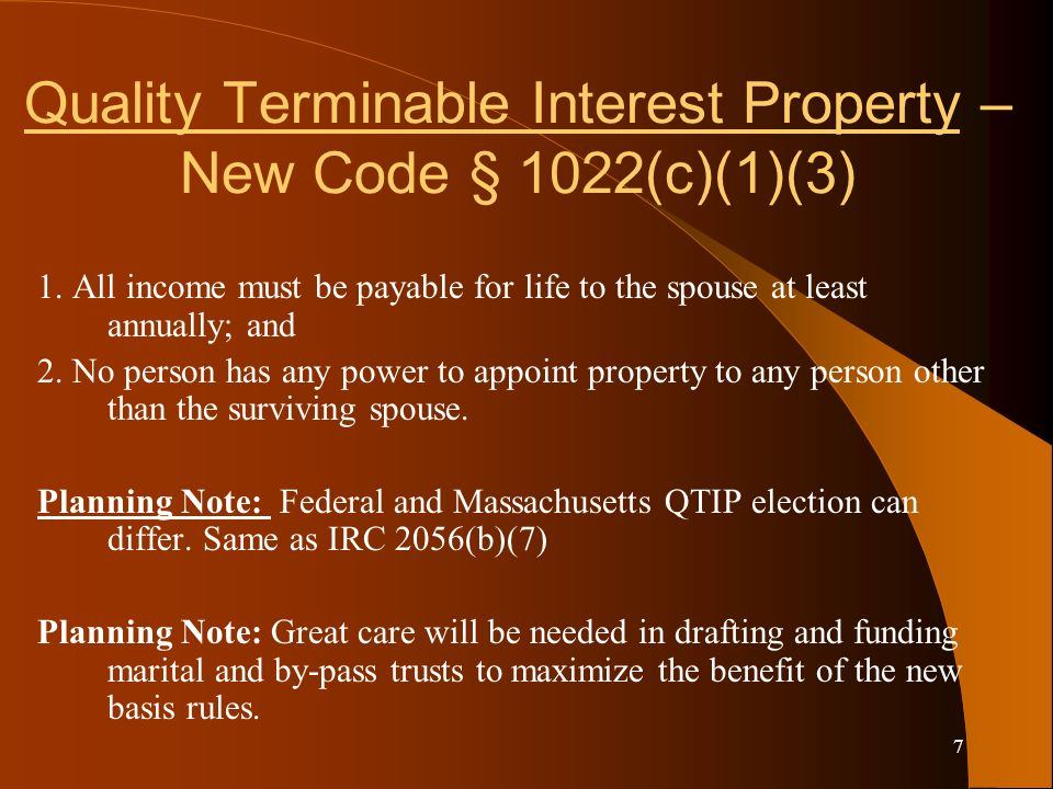 7 Quality Terminable Interest Property – New Code § 1022(c)(1)(3) 1.