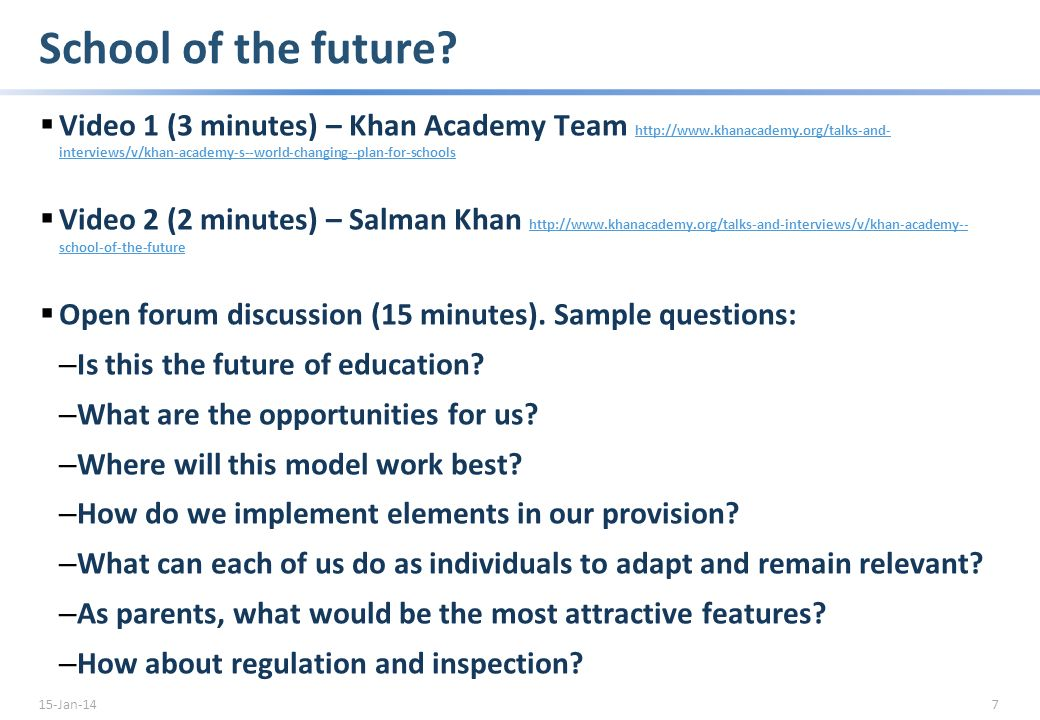 Flipped classrooms are the future … Video (13 minutes) – Salman Khan http://www.khanacademy.org/talks-and-interviews/v/khan- academy--the-future-of-education http://www.khanacademy.org/talks-and-interviews/v/khan- academy--the-future-of-education Group discussion (10 minutes).