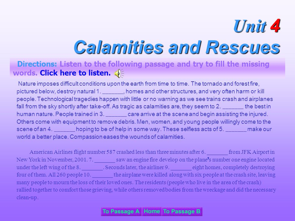 Unit 4 Calamities and Rescues Directions: Listen to the following passage and try to fill the missing words.