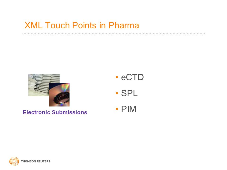 eCTD SPL PIM Electronic Submissions XML Touch Points in Pharma