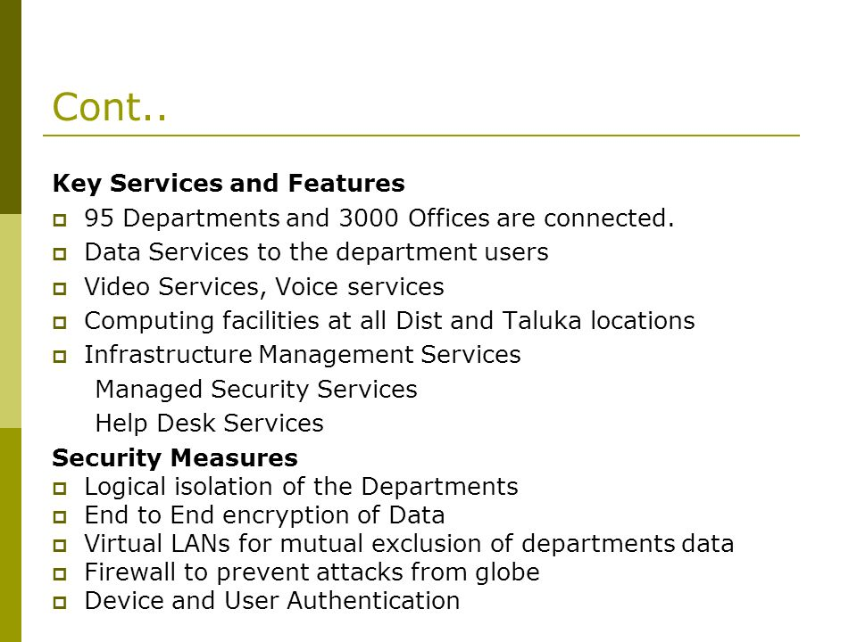 Cont.. Key Services and Features 95 Departments and 3000 Offices are connected.