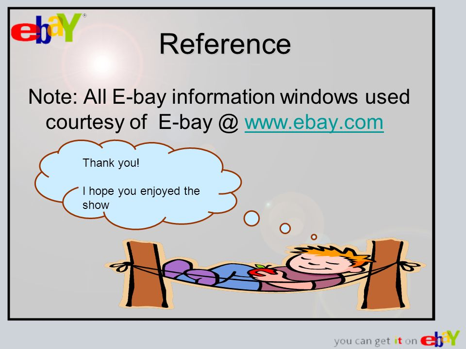 Reference Note: All E-bay information windows used courtesy of E-bay @ www.ebay.comwww.ebay.com Thank you.