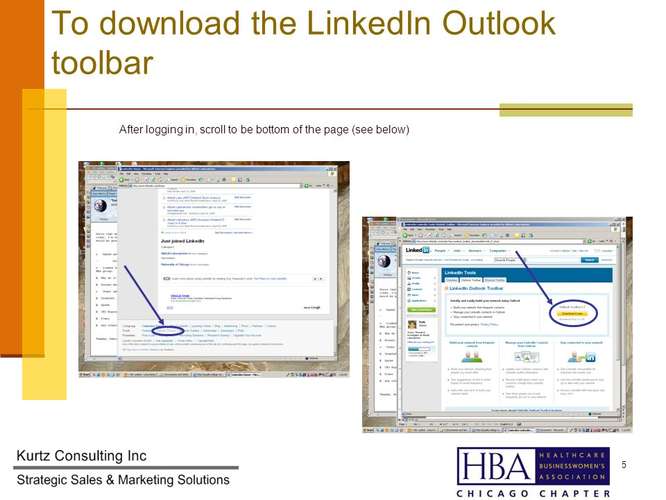To download the LinkedIn Outlook toolbar After logging in, scroll to be bottom of the page (see below) 5