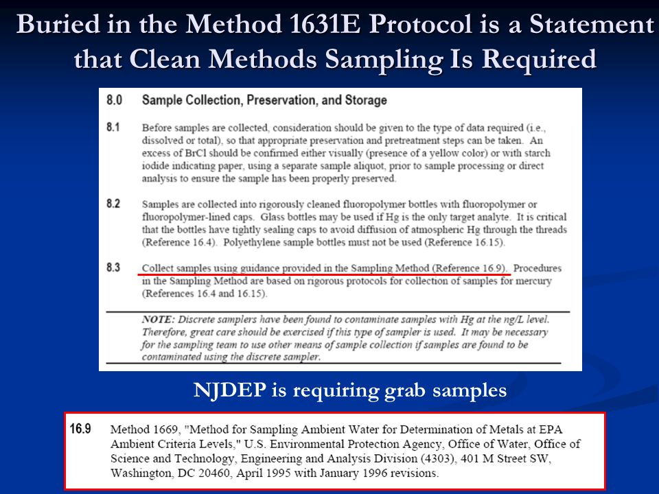 Buried in the Method 1631E Protocol is a Statement that Clean Methods Sampling Is Required NJDEP is requiring grab samples