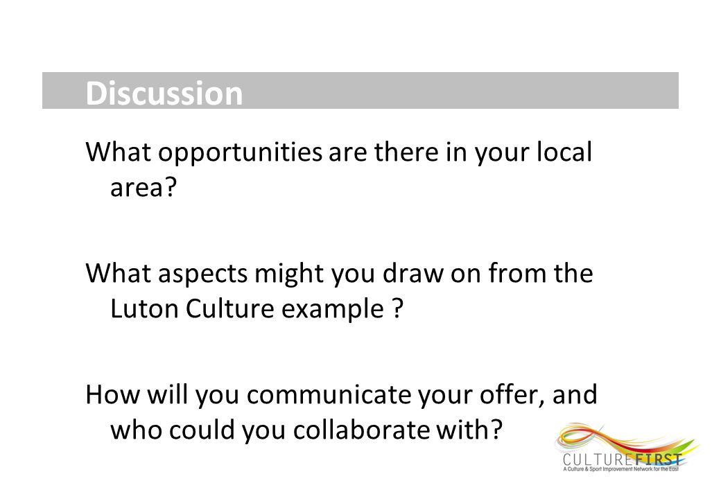 Discussion What opportunities are there in your local area.