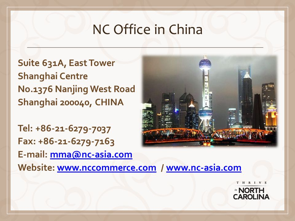 NC Office in China Suite 631A, East Tower Shanghai Centre No.1376 Nanjing West Road Shanghai , CHINA Tel: Fax: Website:   /