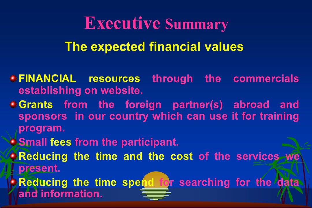 Executive Summary The expected financial values FINANCIAL resources through the commercials establishing on website.